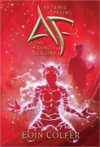 Artemis Fowl: The Lost Colony  - Eoin Colfer
