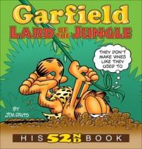 Garfield Lard of the Jungle: His 52nd Book - Jim Davis