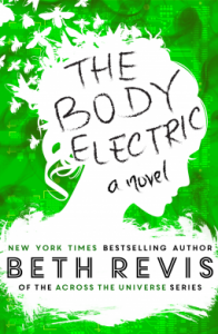The Body Electric - Beth Revis