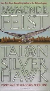 Talon of the Silver Hawk (Conclave of Shadows #1) - Raymond E. Feist