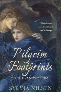 Pilgrim Footprints on the Sands of Time - Sylvia Nilsen