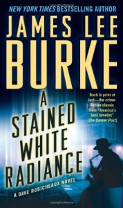 A Stained White Radiance (Dave Robicheaux) - James Lee Burke