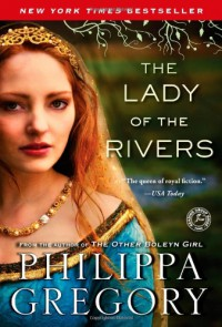 The Lady of the Rivers (The Cousins' War, #3) - Philippa Gregory