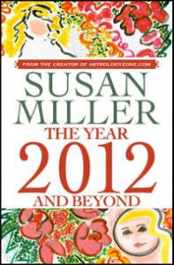 SUSAN MILLER THE YEAR AHEAD 2012 AND BEYOND - Susan  Miller