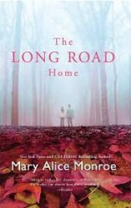 The Long Road Home (Harper Monogram) - Mary Alice Monroe