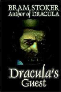 Dracula's Guest (Xist Classics) - Bram Stoker