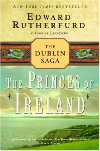 The Princes of Ireland - Edward Rutherfurd