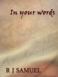 In Your Words (Short Story) - R.J. Samuel