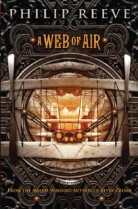 A Web of Air (Fever Crumb) - Philip Reeve