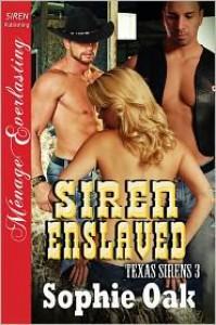 Siren Enslaved - Sophie Oak