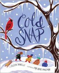 Cold Snap - Eileen Spinelli, Marjorie Priceman