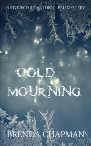 Cold Mourning: A Stonechild and Rouleau Mystery - Brenda Chapman