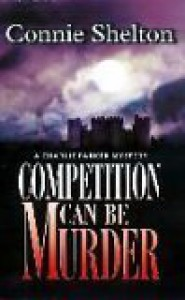 Competition Can Be Murder (A Charlie Parker Mystery) - Connie Shelton