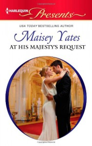 At His Majesty's Request (Harlequin Presents) - Maisey Yates