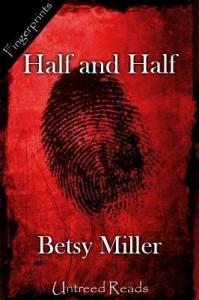 Half and Half - Betsy Miller