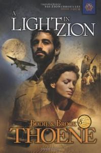 A Light in Zion (Zion Chronicles) - Bodie Thoene;Brock Thoene