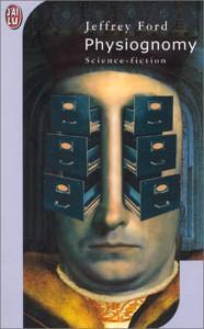 Physiognomy - Jeffrey Ford