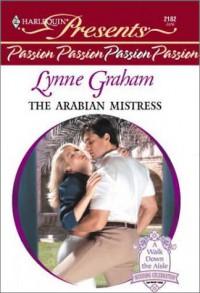 The Arabian Mistress - Lynne Graham