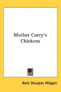 Mother Carey's Chickens - Kate Douglas Wiggin