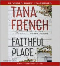 Faithful Place  - Tana French, Tim Gerard Reynolds