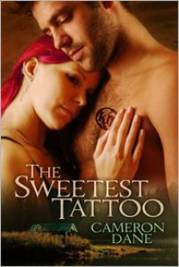 The Sweetest Tattoo - Cameron Dane