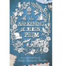 The Awakening of Miss Prim - Natalia Sanmartin Fenollera, Sonia Soto