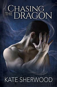 Chasing the Dragon - Kate Sherwood
