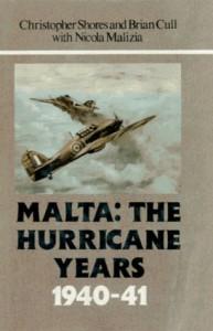 Malta: The Hurricane Years 1940-41 - Christopher Shores;Brian Cull;Nicola Malizia