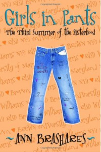 Girls in Pants: The Third Summer of the Sisterhood (The Sisterhood of the Traveling Pants, #3) - Ann Brashares