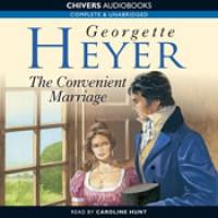 The Convenient Marriage  - Caroline Hunt, Georgette Heyer