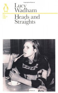 Heads and Straights: The Circle Line (Penguin Underground Lines) - Lucy Wadham
