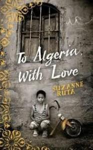 To Algeria, With Love - Suzanne Ruta