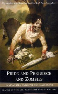 Pride and Prejudice and Zombies: The Graphic Novel - Jane Austen; Seth Grahame-Smith