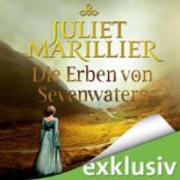 Die Erben von Sevenwaters (Sevenwaters 4) - Juliet Marillier