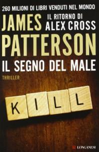 Il segno del male (I casi di Alex Cross, #16) - Valentina Guani, Annamaria Biavasco, James Patterson
