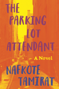 The Parking Lot Attendant: A Novel - Nafkote Tamirat