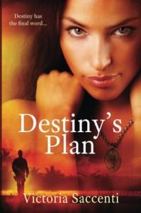 Destiny's Plan (Destiny's Series) (Volume 1) - Victoria Saccenti