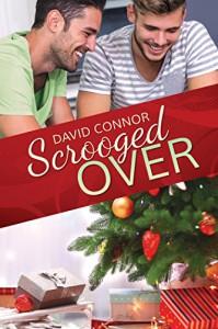 Scrooged Over (2016 Advent Calendar - Bah Humbug) - David O'Connor