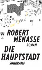 Die Hauptstadt: Roman - Robert Menasse