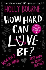 How Hard Can Love be? (The Normal Series) - Holly Bourne