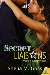 Secret Liaisons (Women in Hollywood) - Shelia M. Goss