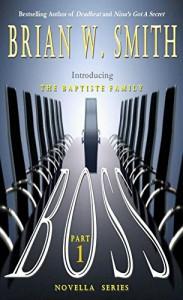 BOSS (Part 1) (The Baptiste Family Novella Series) - Brian W. Smith