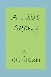 A Little Agony - KuriKuri