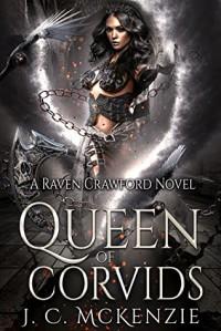 Queen of Corvids - J. C. McKenzie