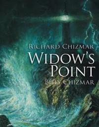 Widow's Point  - Richard T. Chizmar