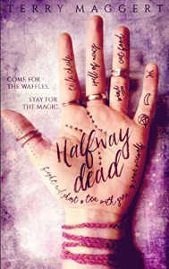 Halfway Dead (Halfway Witchy Book 1) - Terry Maggert