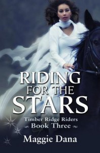 Riding for the Stars: Timber Ridge Riders: 3 - Maggie Dana