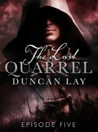 The Last Quarrel: Episode 5 - Duncan Lay