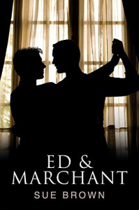 Ed & Marchant (Frankie's Series Book 2) - Sue Brown