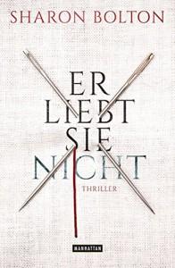 Er liebt sie nicht: Thriller (German Edition) - Sharon Bolton, Marie-Luise Bezzenberger